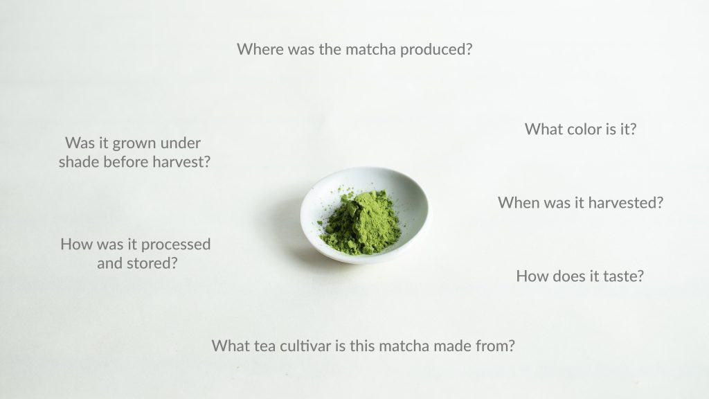 Questions to ask when evaluating matcha quality